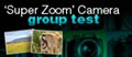 Super Zoom Camera Group Test